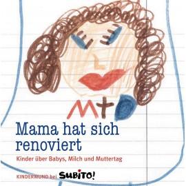Baumhaus - Kindermund: Mama hat sich renoviert