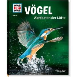 Tessloff - Was ist Was - Vögel - Akrobaten der Lüfte, Band 40